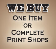 We buy one item or complete print shops